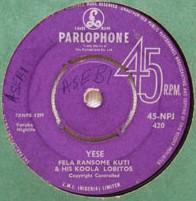 Fela Ransome-Kuti and Koola Lobitos: Yese / Egbin (Parlophone).