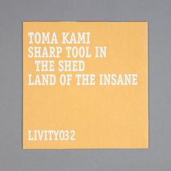 Sharp Tool in the Shed / Land of the Insane