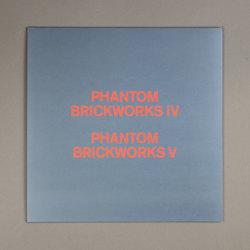 PHANTOM BRICKWORKS (IV & V)