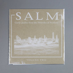 Salm Volume Two - Gaelic Psalms from the Hebrides of Scotland