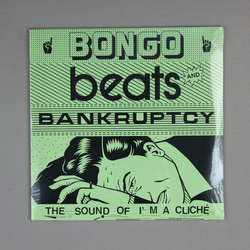 Bongo Beats and Bankruptcy: The Sound of I'm a Cliche