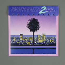 Pacific Breeze 2: Japanese City Pop, AOR & Boogie 1972-1986