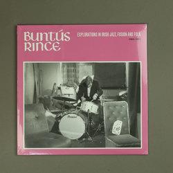 Buntus Rince: Explorations In Irish Jazz, Fusion & Folk 1969-81