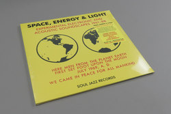 Soul Jazz Records presents Space, Energy & Light: Experimental Electronic And Acoustic Soundscapes 1961-88
