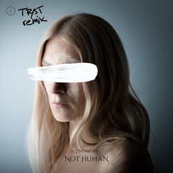 NOT HUMAN (TR/ST remix)