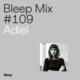 Bleep Mix #109 - Adiel