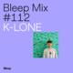 Bleep Mix #112 - K-LONE
