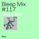Bleep Mix #116 - Gimmik (Abfahrt Hinwil)