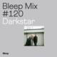 Bleep Mix #120 - Darkstar