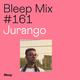 Bleep Mix #161 - Jurango