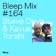 Bleep Mix #164 - Steve Davis & Kavus Torabi
