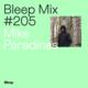 Bleep Mix #205 - Mike Paradinas