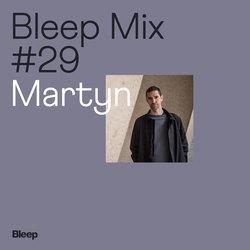 Bleep Mix #29 - Martyn