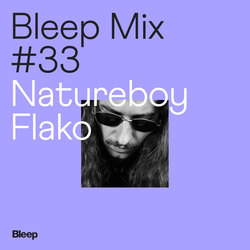 Bleep Mix #33 - Natureboy Flako