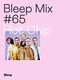Bleep Mix #65 - Hot Chip