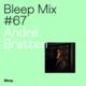 Bleep Mix #67 - André Bratten
