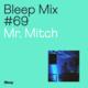 Bleep Mix #69 - Mr. Mitch