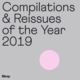 Bleep's Top 10 Compilations & Reissues of the Year 2019