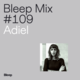 Bleep Mix #109 - Adiel