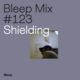 Bleep Mix #123 - Shielding