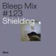 Bleep Mix #123 - Shielding