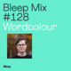 Bleep Mix #128 - Wordcolour
