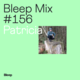 Bleep Mix #156 - Patricia
