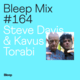 Bleep Mix #164 - Steve Davis & Kavus Torabi