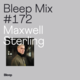 Bleep Mix #172 - Maxwell Sterling