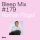 Bleep Mix #179 - Roman Flügel