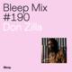 Bleep Mix #190 - Don Zilla