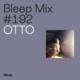 Bleep Mix #192 - OTTO