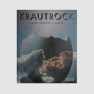 Krautrock - Cosmic Rock and Its Legacy