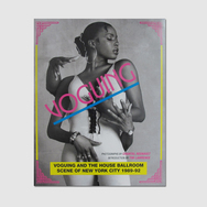Voguing: Voguing and the house ballroom scene of New York City 1989-92 (Soul Jazz Books)