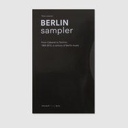 Berlin Sampler: From Cabaret To Techno 1904-2012