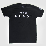 You're Dead! Logo Black T-Shirt