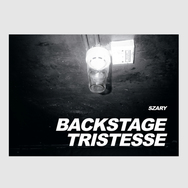 Backstage Tristesse