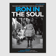 Iron In The Soul: The Haiti Documentary Films