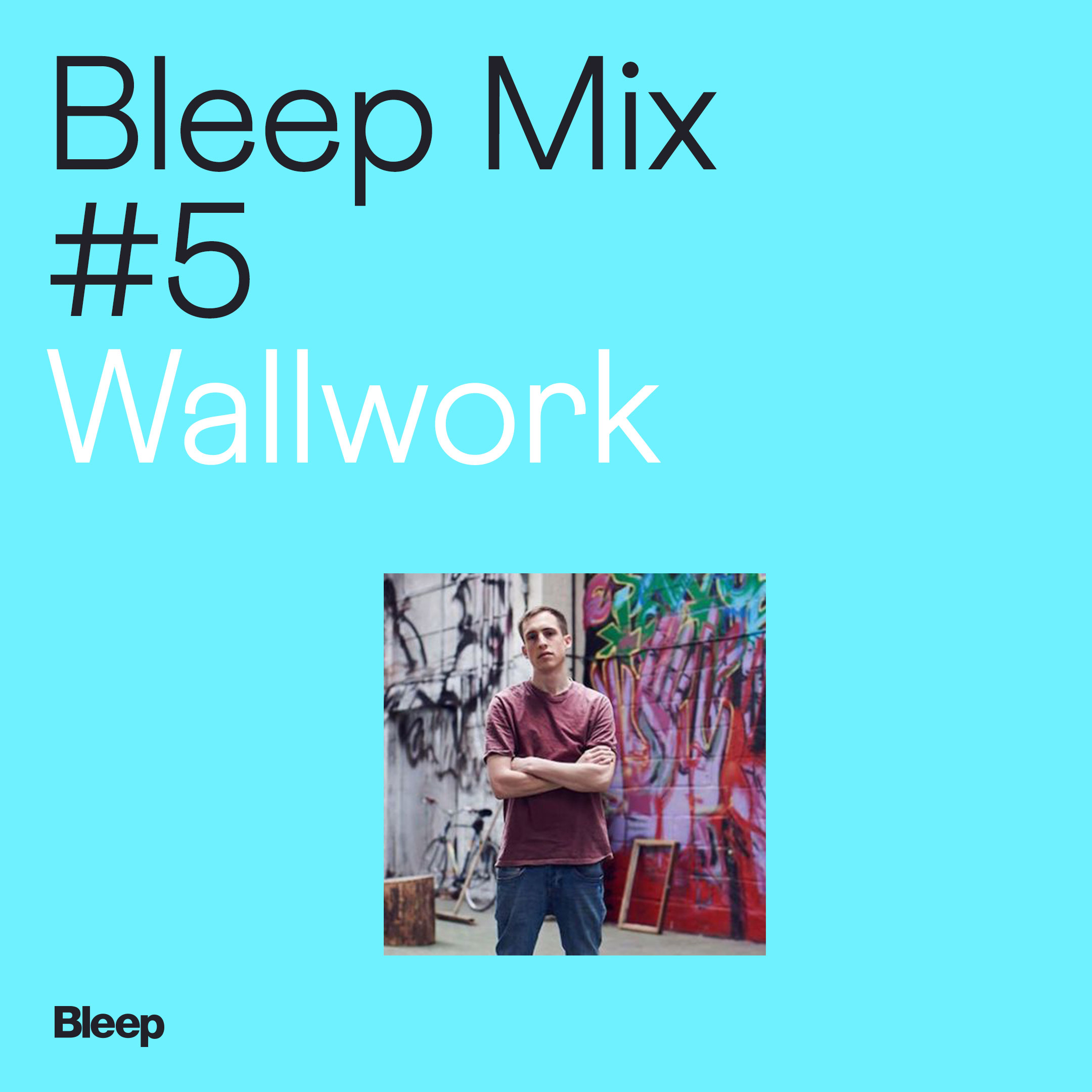 Bleep Mix #5 - Wallwork
