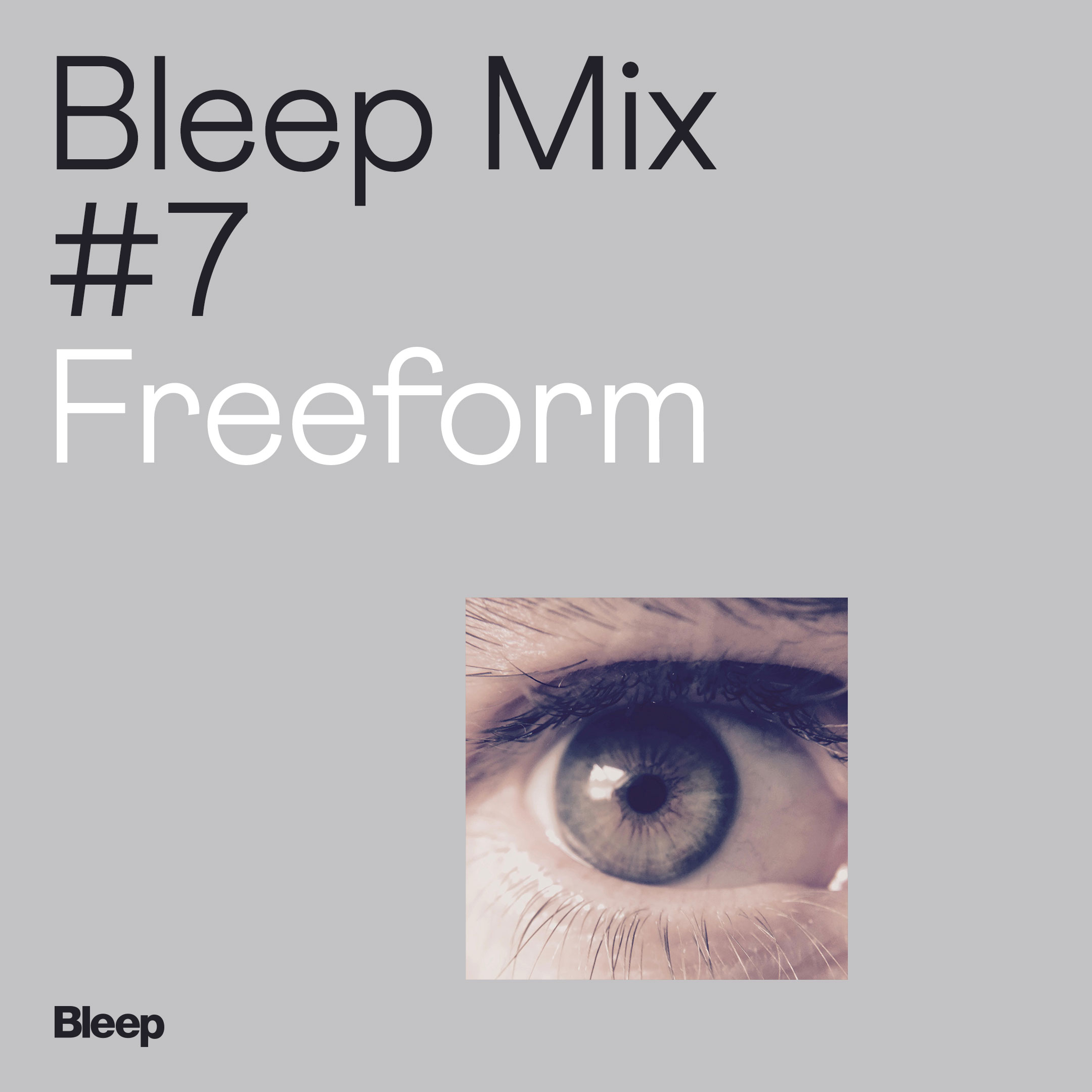 Bleep Mix #7 - Freeform