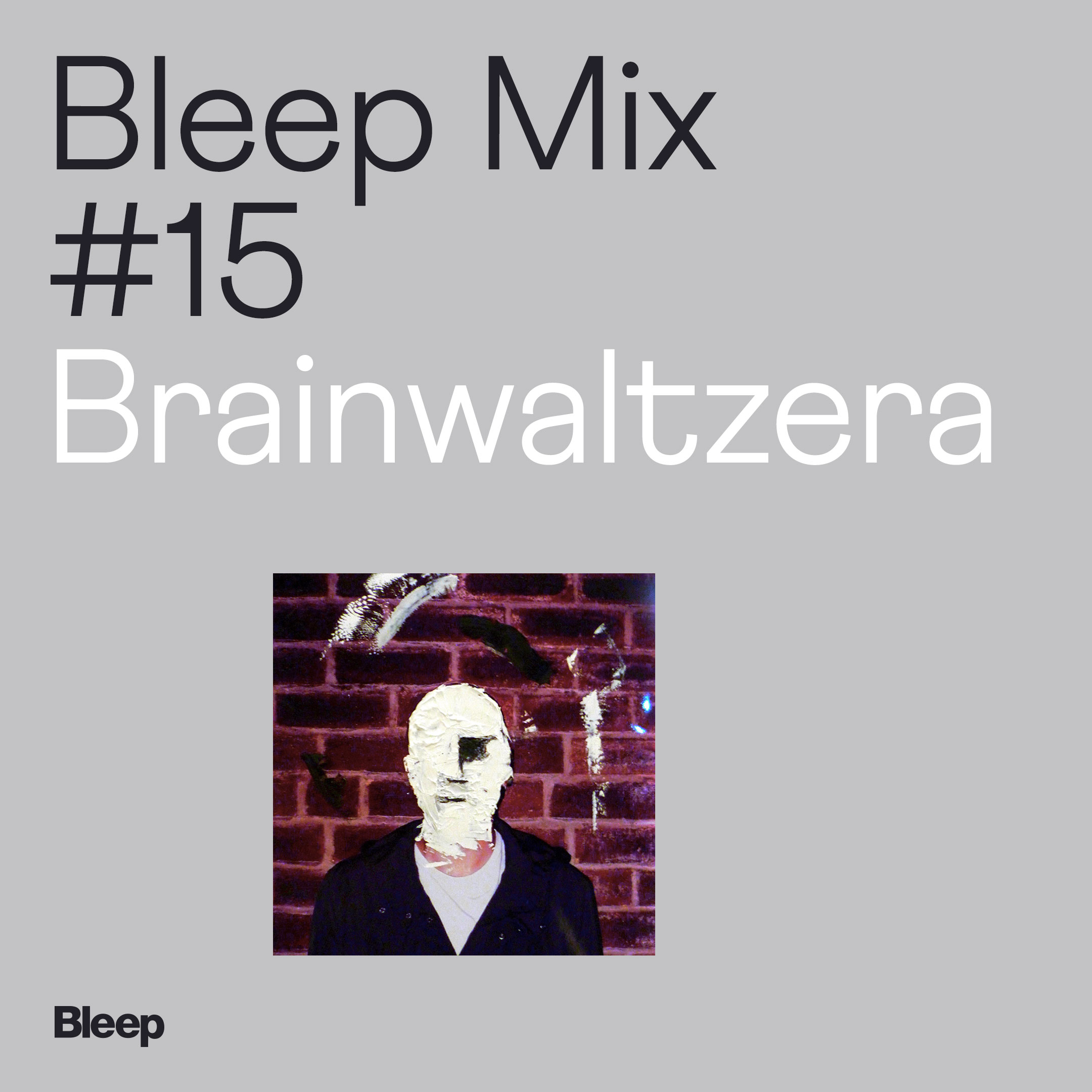 Bleep Mix #15 - Brainwaltzera