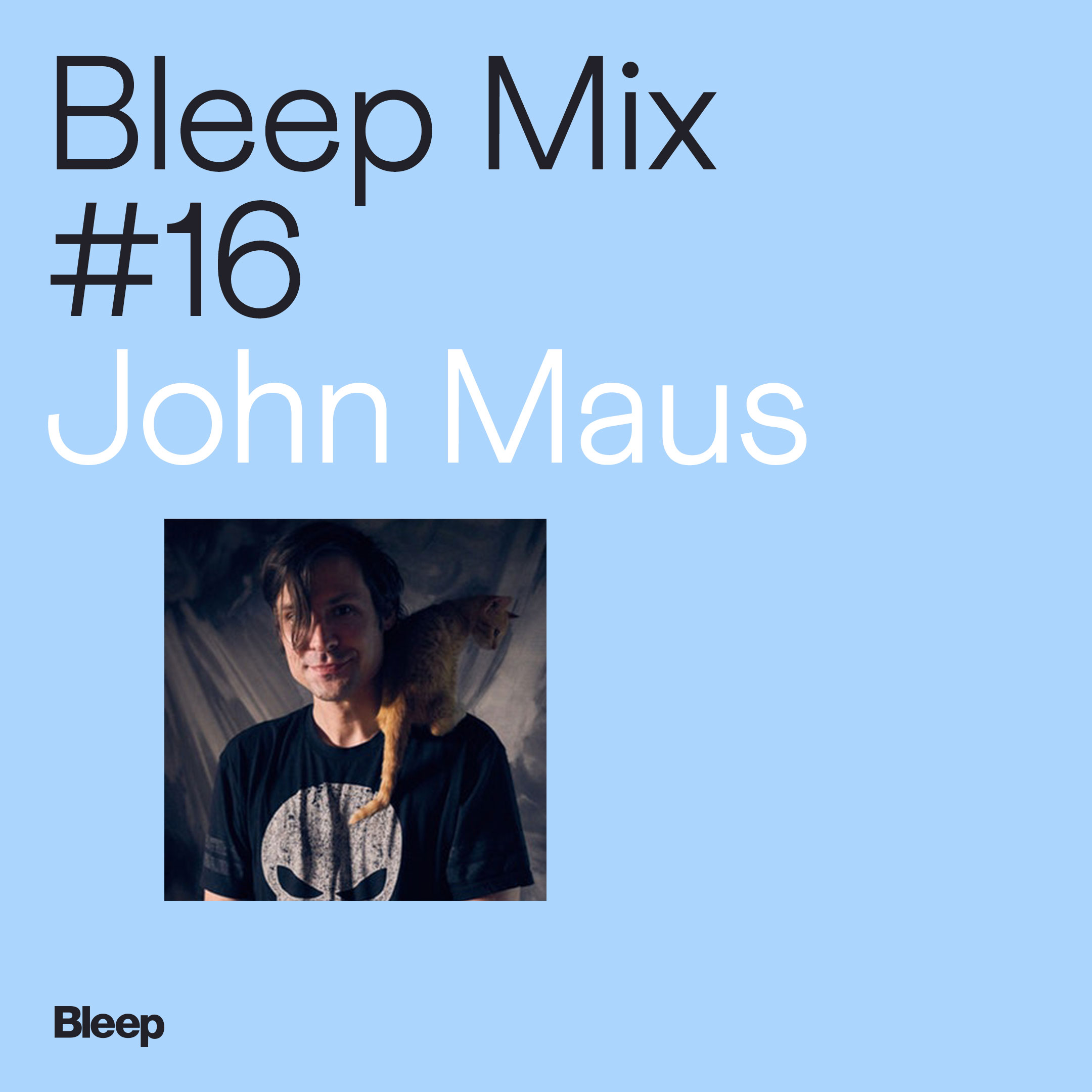 Bleep Mix #16 - John Maus