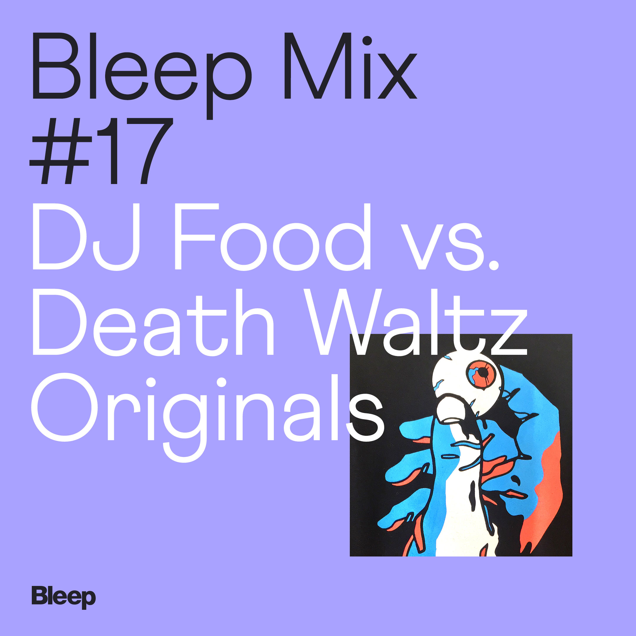 Bleep Mix #17 - DJ Food vs. Death Waltz Originals