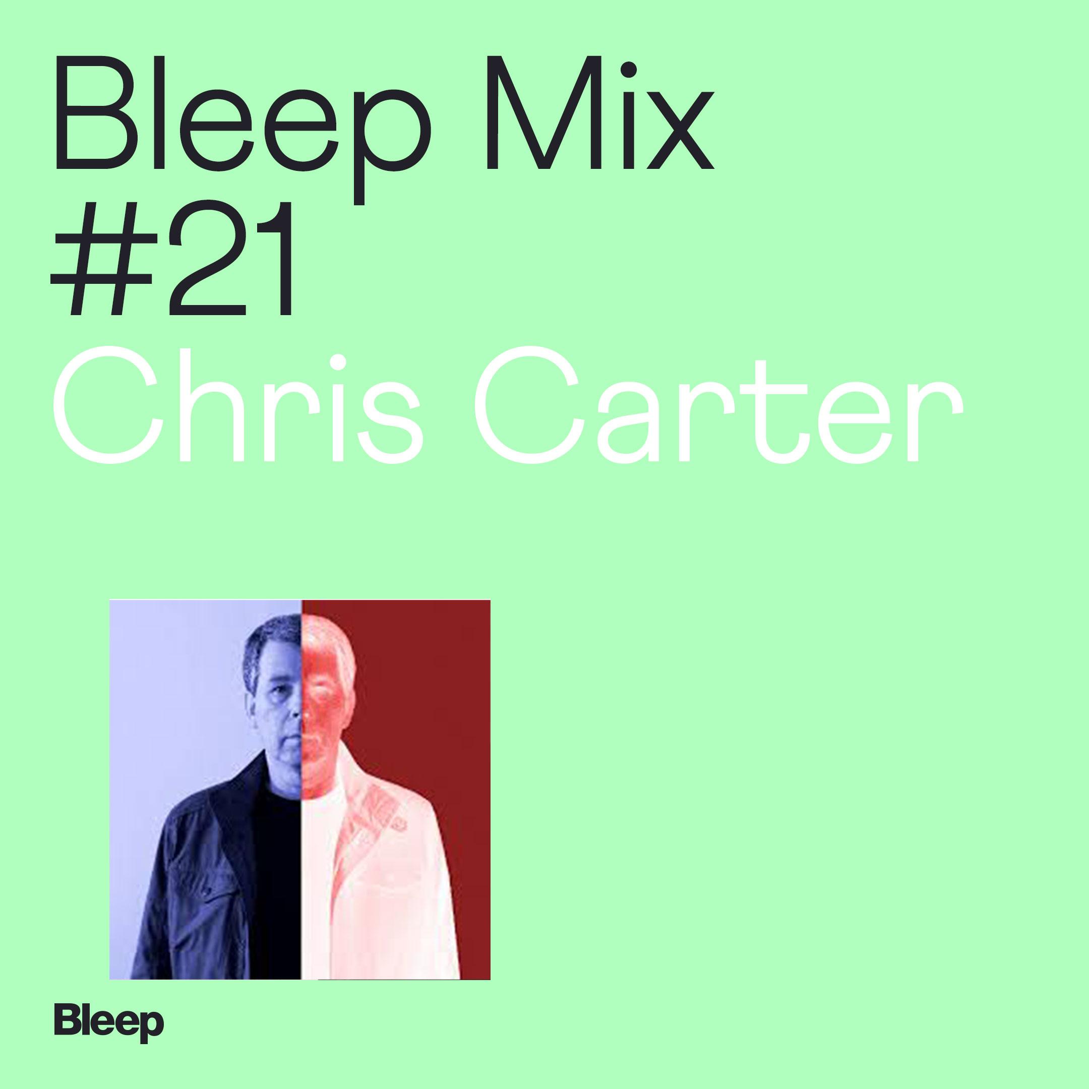 Bleep Mix #21 - Chris Carter