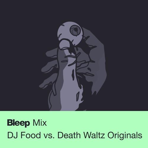 Bleep Mix #17 - DJ Food vs. Death Waltz Originals