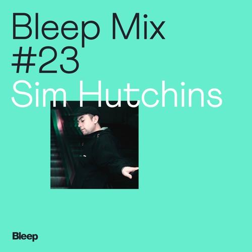Bleep Mix #23 - Sim Hutchins