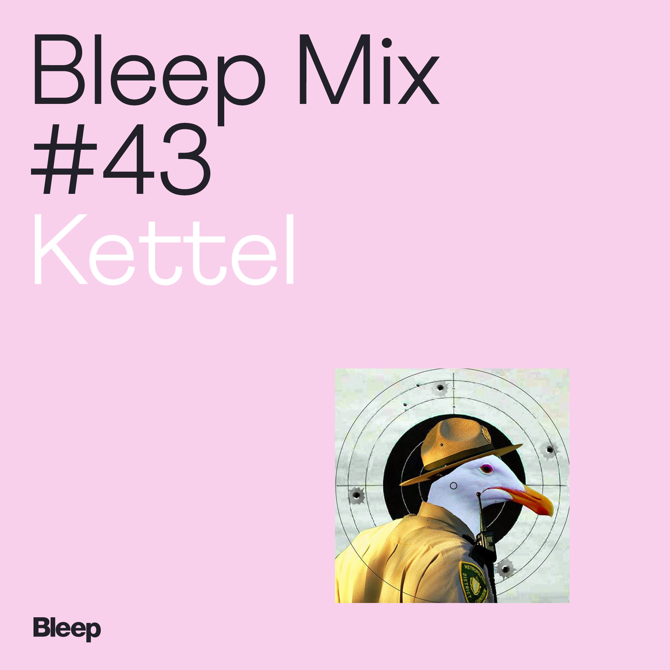 Bleep Mix #43 - Kettel