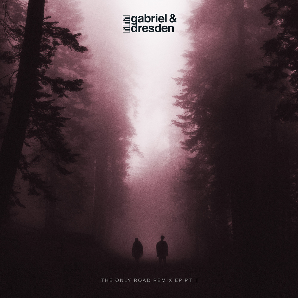 Gabriel & Dresden 'The Only Road' Remix EP Pt. 1