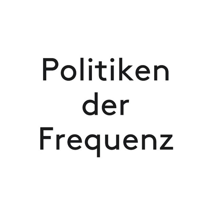 Politiken der Frequenz
