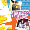 Street Bass Anthems Singles
